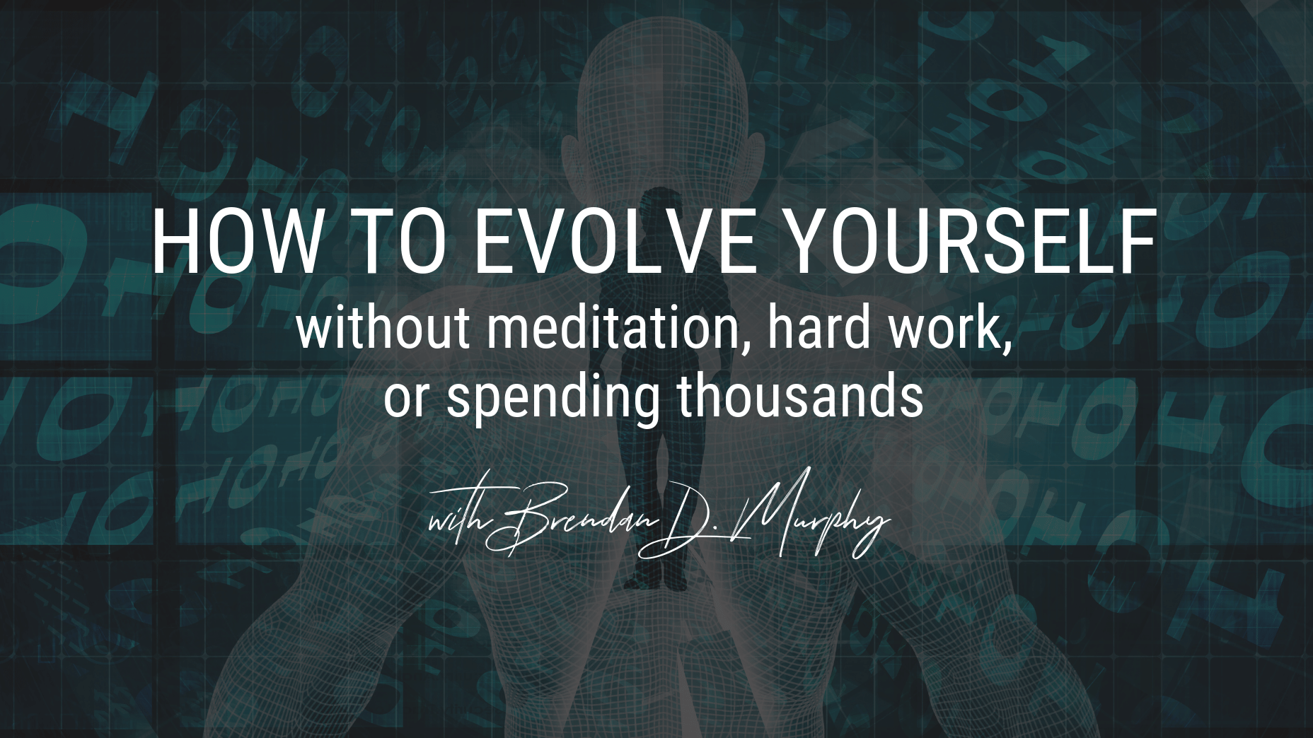 [Free Masterclass] How to Evolve Yourself Without Meditation, Hard Work, or Spending Thousands