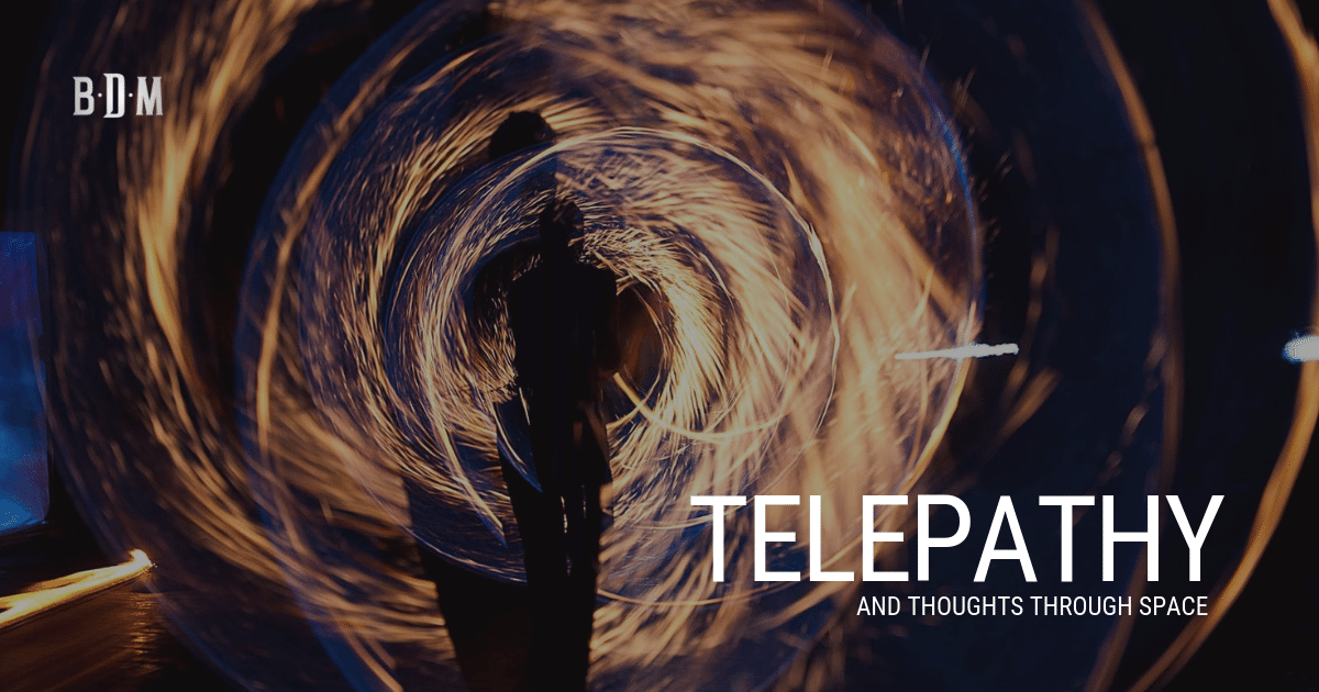 Telepathy and Thoughts Through Space