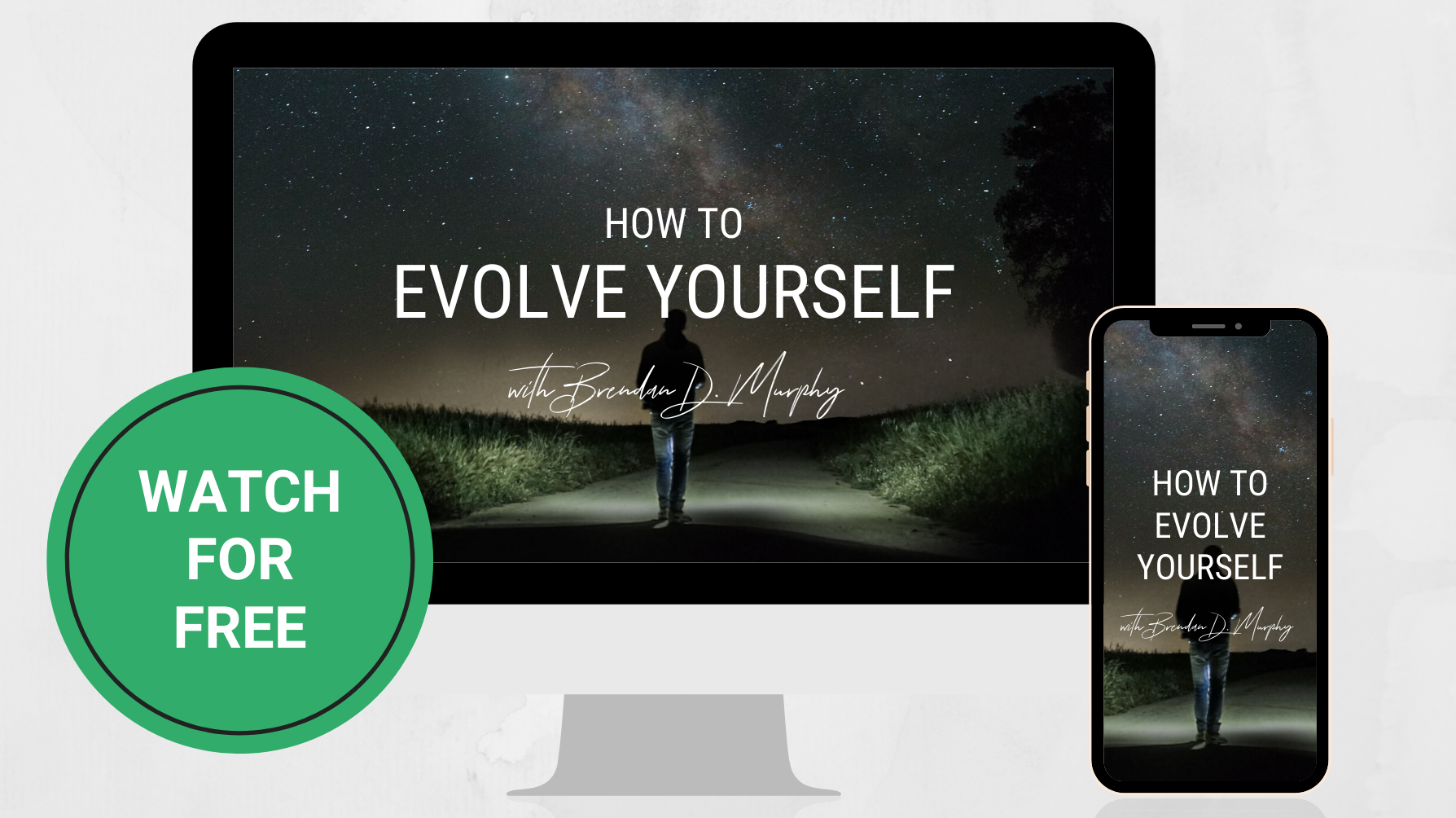 How to Evolve Yourself with Brendan D. Murphy