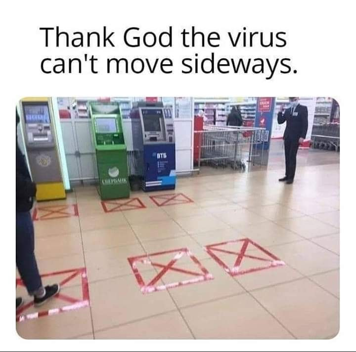 Thank God the virus can't move sideways